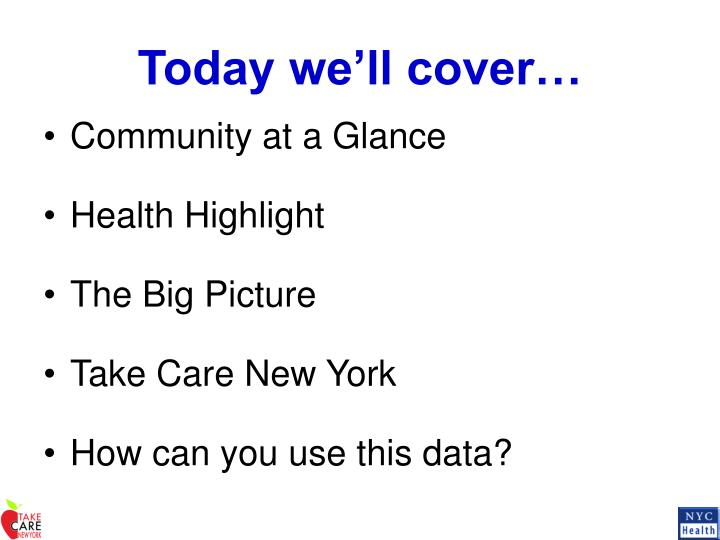 Today we'll cover…
