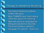 therapy for borderline stuttering
