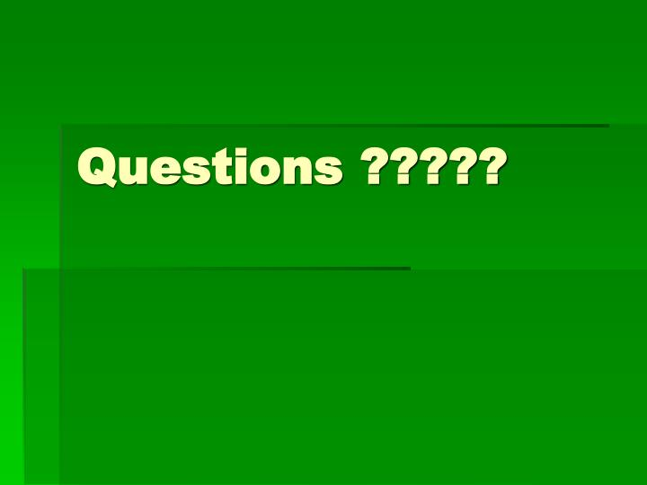 Questions ?????