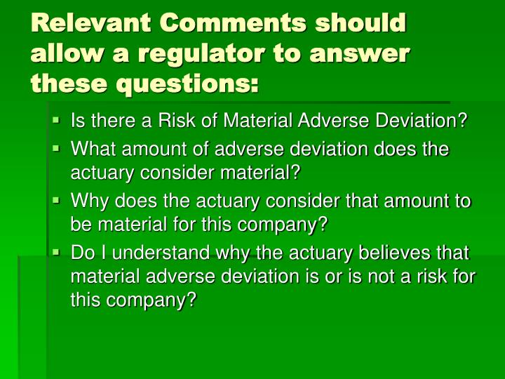 Relevant Comments should allow a regulator to answer these questions: