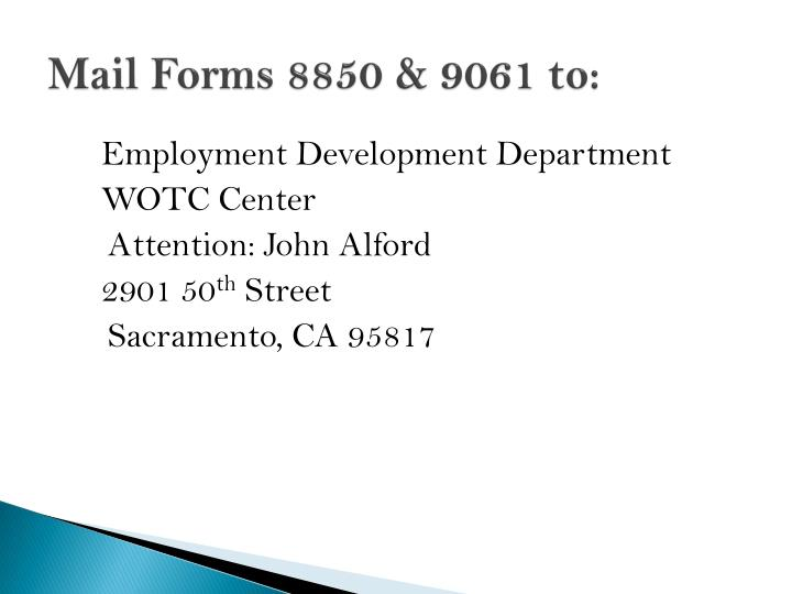 Mail Forms 8850 & 9061 to: