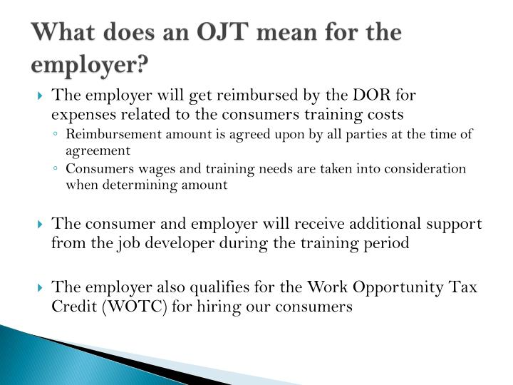 What does an OJT mean for the employer?