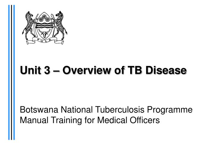 unit 3 overview of tb disease n.