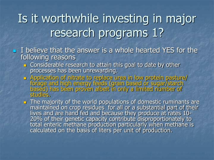 Is it worthwhile investing in major research programs 1?