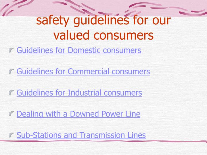 Safety guidelines for our valued consumers