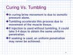 curing vs tumbling