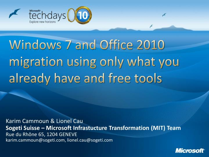 windows 7 and office 2010 migration using only what you already have and free tools n.