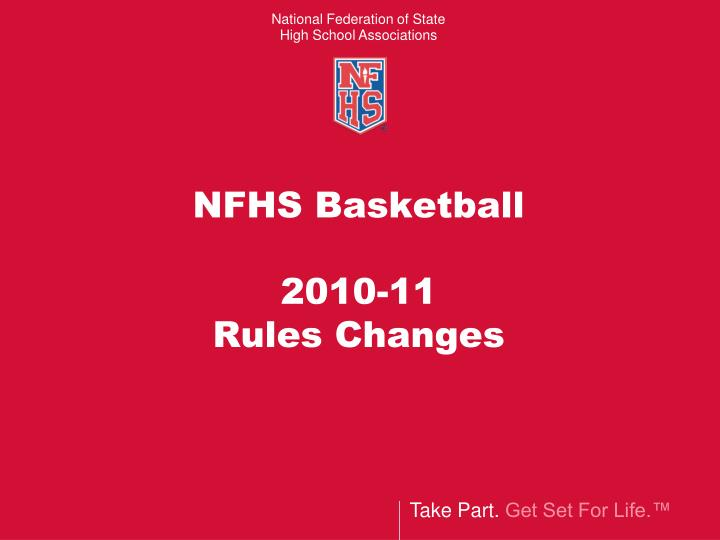 Nfhs basketball 2010 11 rules changes