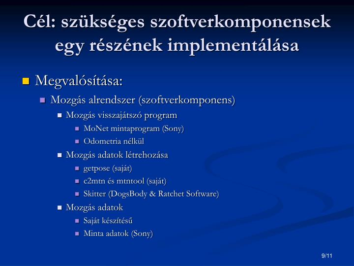 Cél: szükséges szoftverkomponensek egy részének implementálása