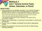 module 3 unit 7 vehicle control tasks urban suburban or rural