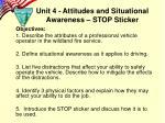 unit 4 attitudes and situational awareness stop sticker