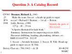 question 3 a catalog record