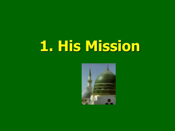 1 his mission
