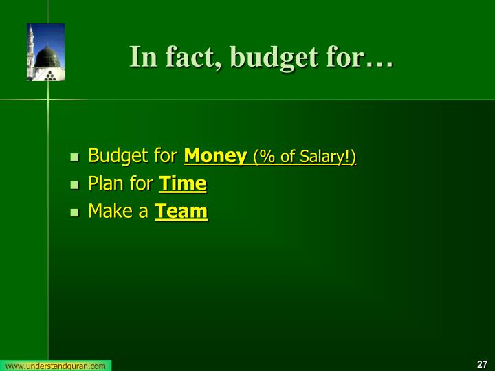 In fact, budget for