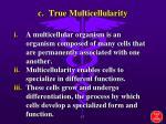 c true multicellularity