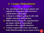 d complex multicellularity