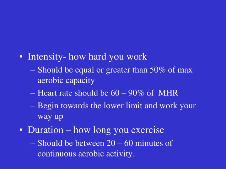 Intensity- how hard you work