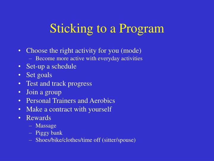Sticking to a Program