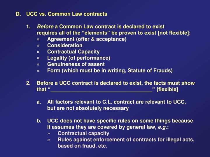 D.	UCC vs. Common Law contracts