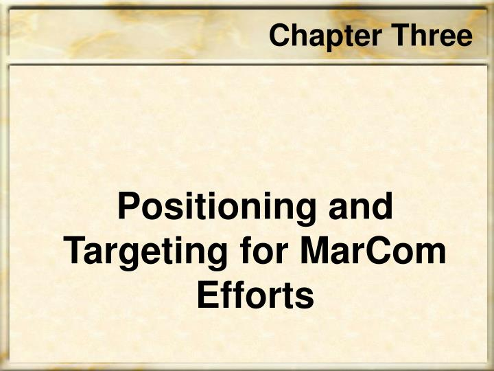 positioning and targeting for marcom efforts n.
