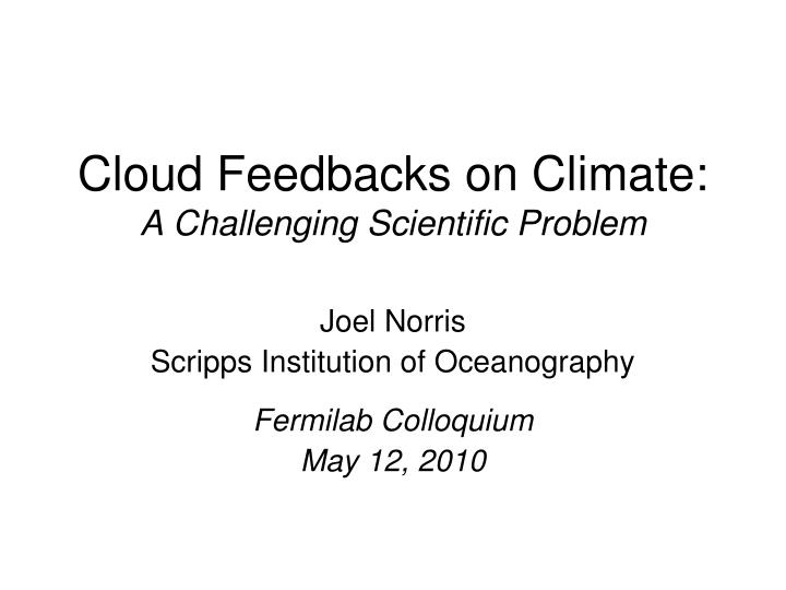 cloud feedbacks on climate a challenging scientific problem n.