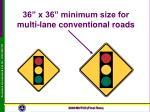 36 x 36 minimum size for multi lane conventional roads