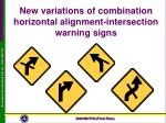 new variations of combination horizontal alignment intersection warning signs