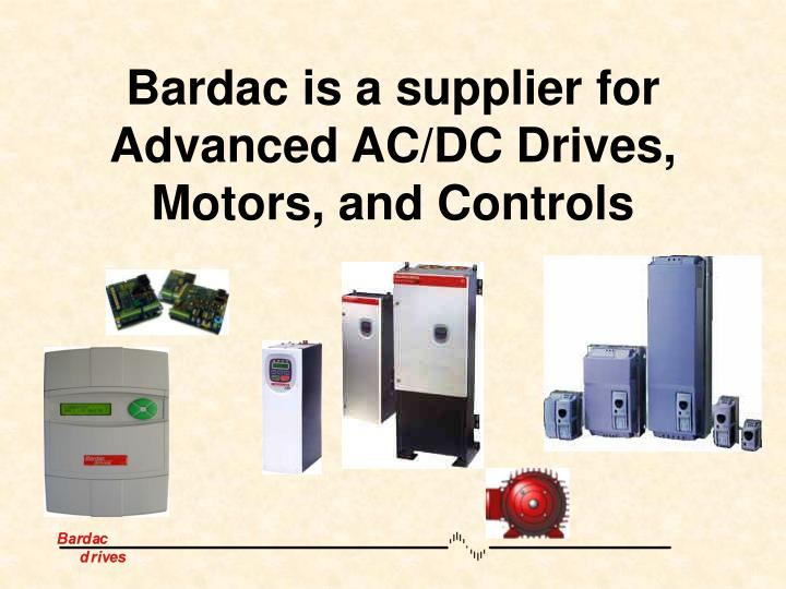 Bardac is a supplier for advanced ac dc drives motors and controls
