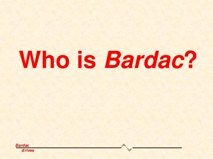 Who is bardac
