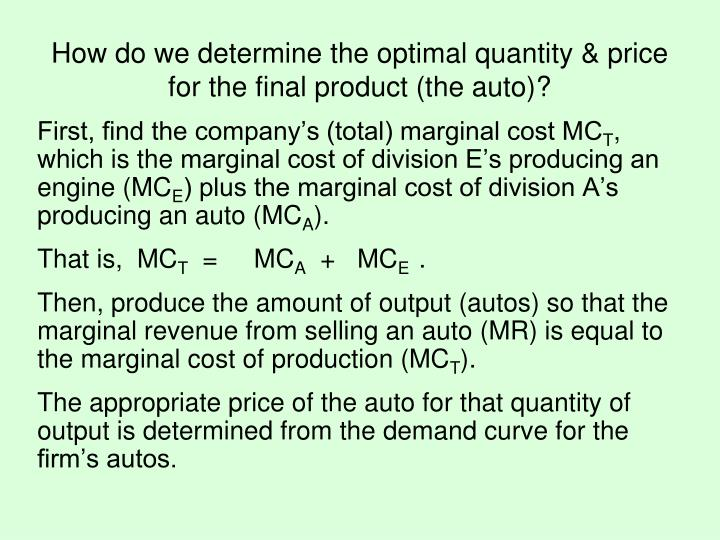 First, find the company's (total) marginal cost MC