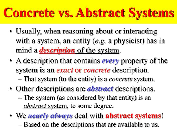 Concrete vs. Abstract Systems