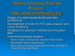 indiana university planned projects http www chembiogrid org