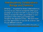 interdisciplinary collaborations biology and chemistry