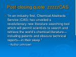 post closing quote zzzzzcas