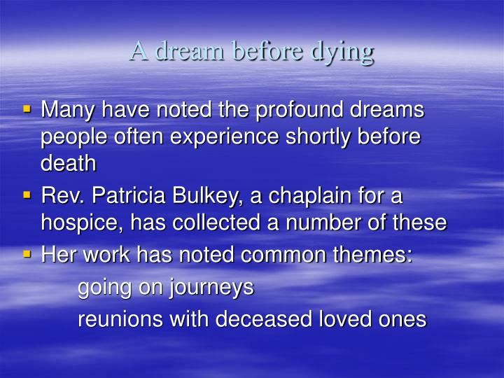 A dream before dying