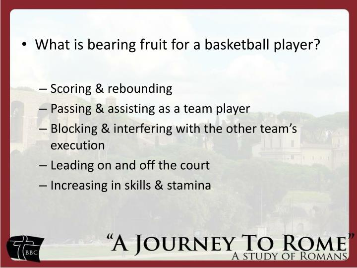 What is bearing fruit for a basketball player?