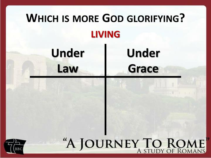 Which is more God glorifying?