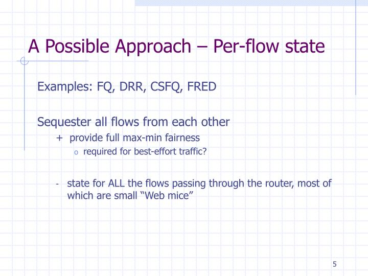 A Possible Approach – Per-flow state