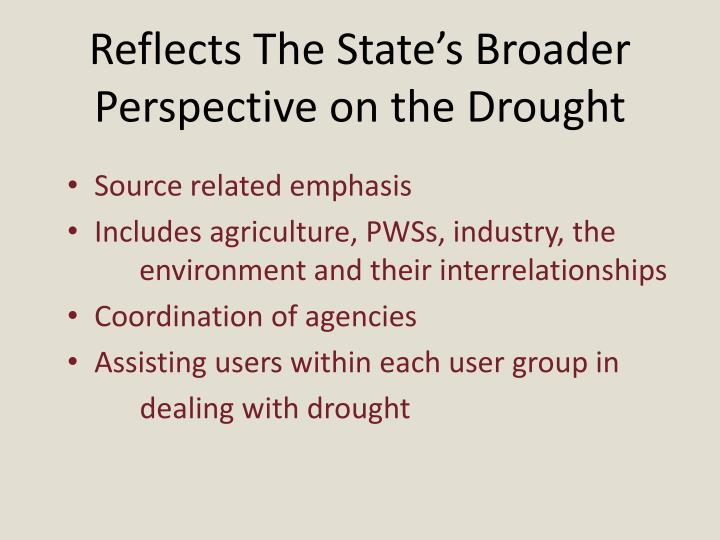 Reflects the state s broader perspective on the drought
