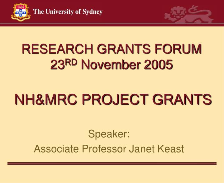 RESEARCH GRANTS FORUM
