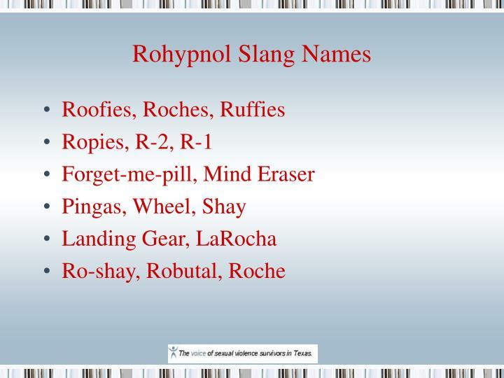 Rohypnol Slang Names
