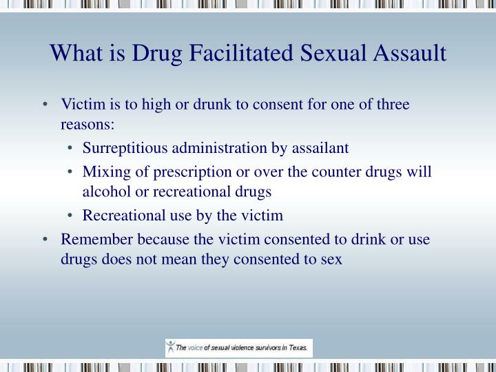 What is drug facilitated sexual assault