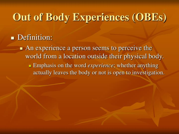 Out of Body Experiences (OBEs)