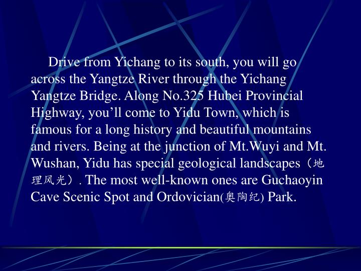 Drive from Yichang to its south, you will go across the Yangtze River through the Yichang Yangt...