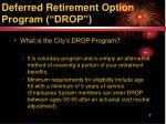 deferred retirement option program drop