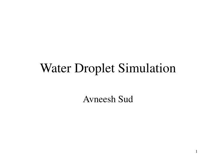 water droplet simulation n.
