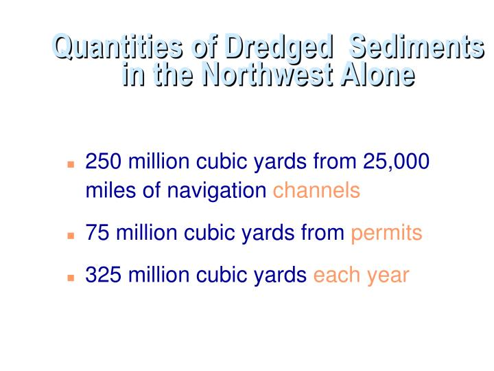 Quantities of Dredged  Sediments in the Northwest Alone