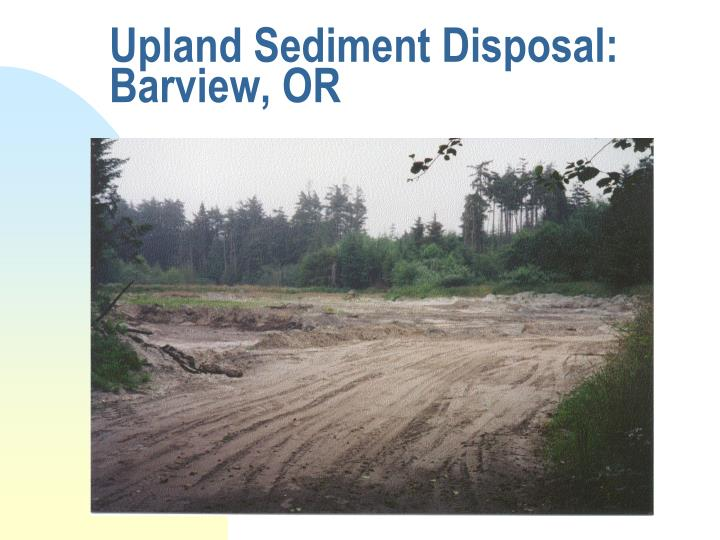 Upland Sediment Disposal: Barview, OR