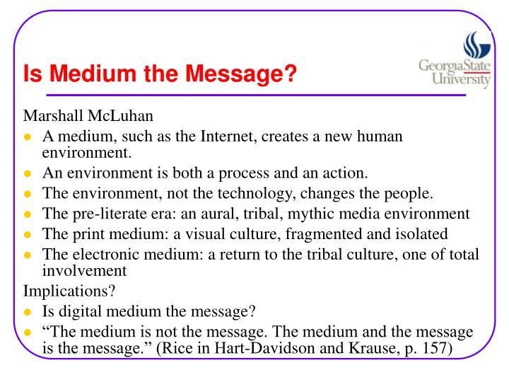 Is Medium the Message?
