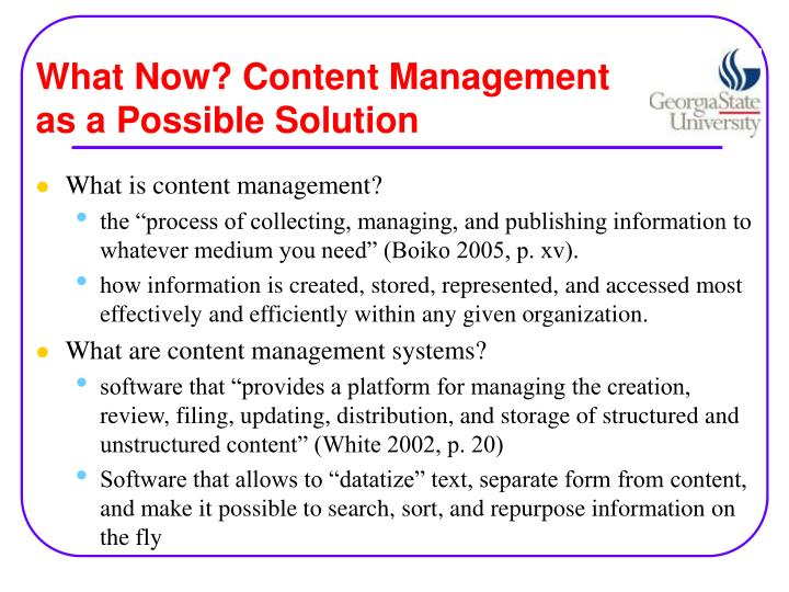 What Now? Content Management as a Possible Solution